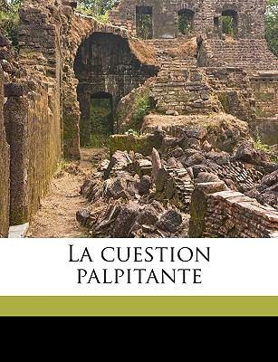 La Cuestion Palpitante 9781149429990