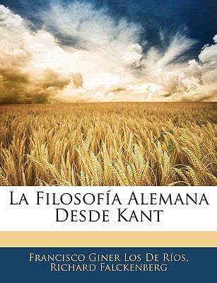 La Filosofia Alemana Desde Kant 9781143230431