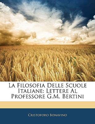 La Filosofia Delle Scuole Italiane: Lettere Al Professore G.M. Bertini