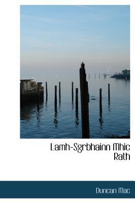 Lamh-Sgrbhainn Mhic Rath 9781140581000