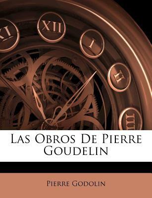 Las Obros de Pierre Goudelin 9781142321482