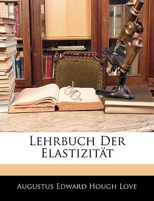 Lehrbuch Der Elastizitat 9781143924941