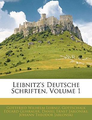 Leibnitz's Deutsche Schriften, Erster Band 9781143269424