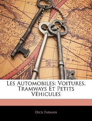 Les Automobiles: Voitures, Tramways Et Petits Vehicules 9781143862465
