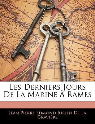 Les Derniers Jours de La Marine a Rames 9781143914737