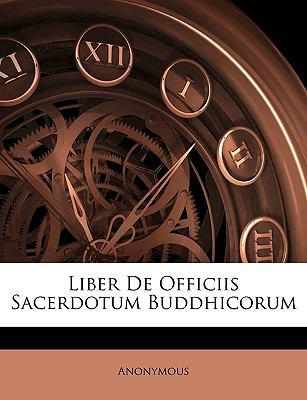 Liber de Officiis Sacerdotum Buddhicorum 9781145037526