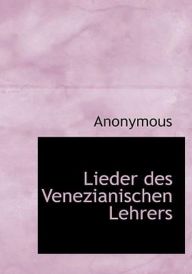 Lieder Des Venezianischen Lehrers 9781140067320