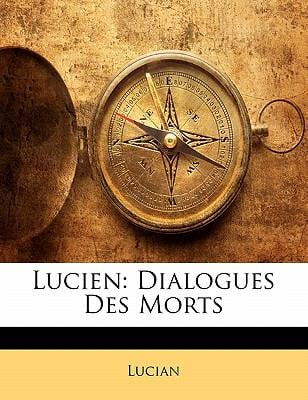 Lucien: Dialogues Des Morts 9781141378951