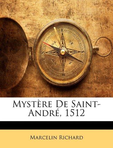Mystere de Saint-Andre, 1512 9781141721238