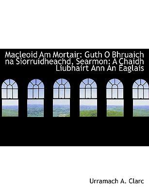 Macleoid Am Mortair: Guth O Bhruaich Na Siorruidheachd, Searmon: A Chaidh Liubhairt Ann an Eaglais 9781140505976
