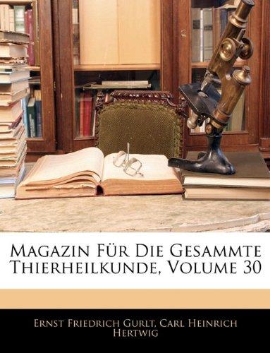 Magazin Fur Die Gesammte Thierheilkunde, Volume 30 9781142094614