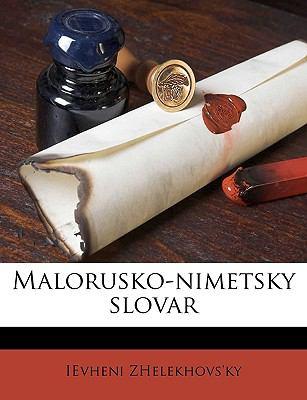 Malorusko-Nimetsky Slovar 9781149460573