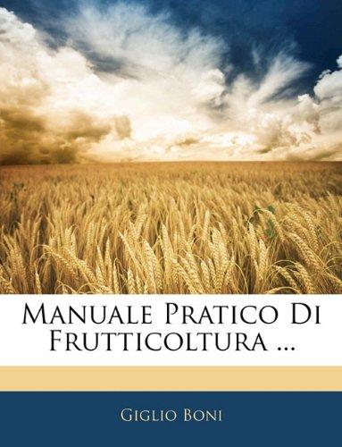 Manuale Pratico Di Frutticoltura ... 9781141856053