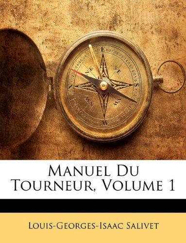 Manuel Du Tourneur, Volume 1 9781144514455