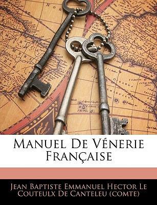 Manuel de Vnerie Franaise 9781145290969