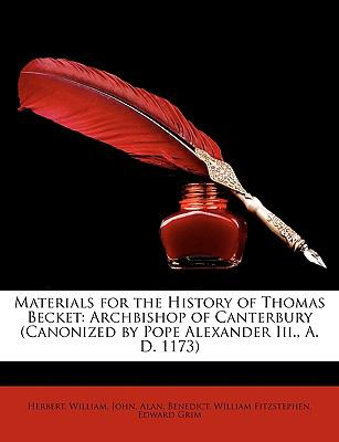 Materials for the History of Thomas Becket: Archbishop of Canterbury (Canonized by Pope Alexander III., A. D. 1173)