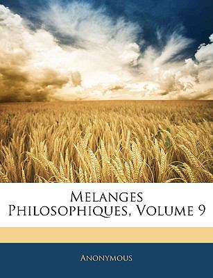 Melanges Philosophiques, Volume 9 9781143314216