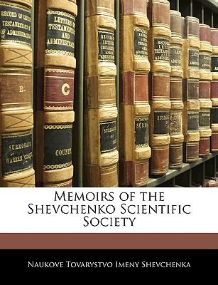 Memoirs of the Shevchenko Scientific Society 9781145369894