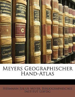 Meyers Geographischer Hand-Atlas 9781149126127