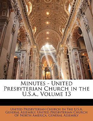 Minutes - United Presbyterian Church in the U.S.A., Volume 13