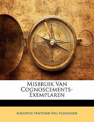 Misbruik Van Cognoscements-Exemplaren 9781141229772