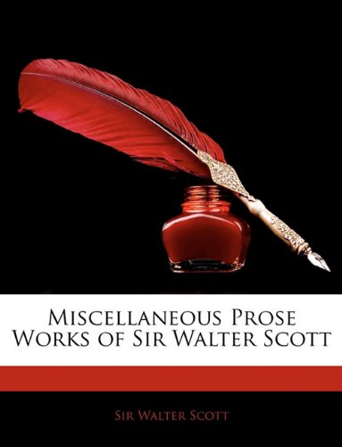 Miscellaneous Prose Works of Sir Walter Scott 9781142601744