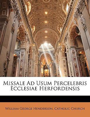Missale Ad Usum Percelebris Ecclesiae Herfordensis 9781146320122