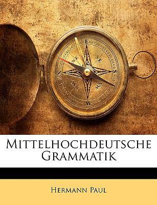 Mittelhochdeutsche Grammatik 9781143386183
