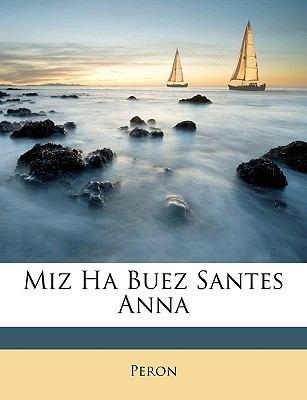 Miz Ha Buez Santes Anna 9781148009957