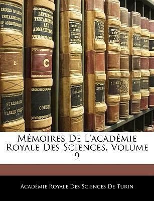 Memoires de L'Academie Royale Des Sciences, Volume 9 9781143304866