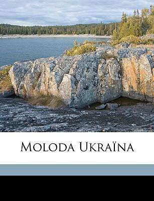 Moloda Ukrana 9781149468449