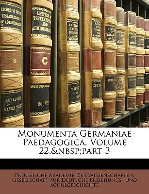 Monumenta Germaniae Paedagogica, Volume 22, Part 3 9781147665123