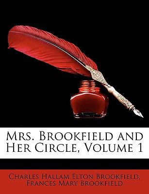 Mrs. Brookfield and Her Circle, Volume 1 9781149219898