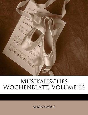Musikalisches Wochenblatt, Volume 14 9781143284335