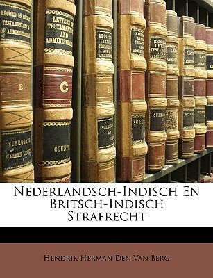 Nederlandsch-Indisch En Britsch-Indisch Strafrecht 9781146809627