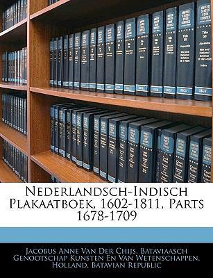 Nederlandsch-Indisch Plakaatboek, 1602-1811, Parts 1678-1709 9781143710438