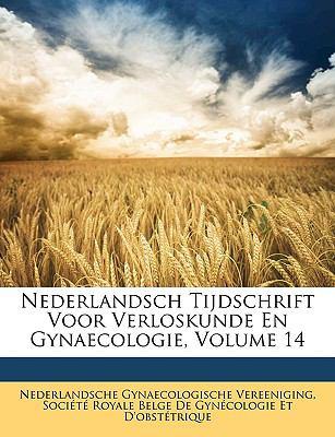 Nederlandsch Tijdschrift Voor Verloskunde En Gynaecologie, Volume 14 9781148730011