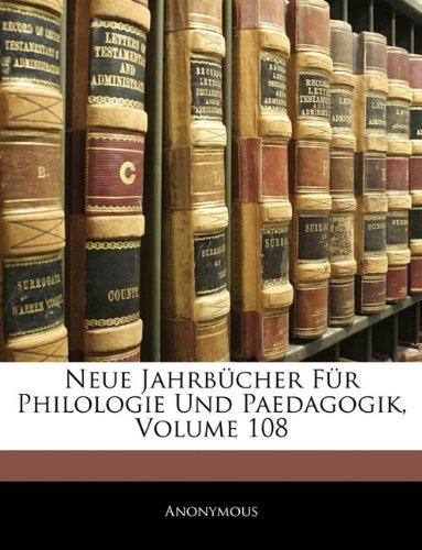 Neue Jahrbucher Fur Philologie Und Paedagogik, Volume 108 9781143916373