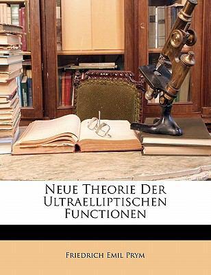 Neue Theorie Der Ultraelliptischen Functionen 9781148065069