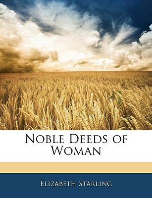 Noble Deeds of Woman 9781146125345