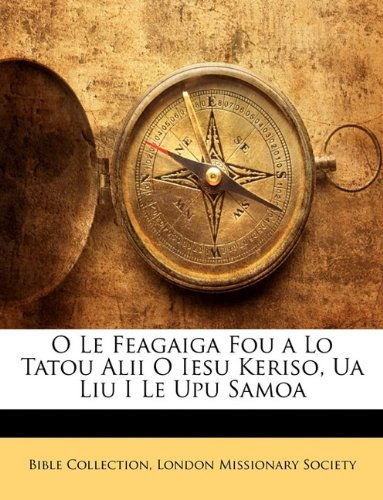 O Le Feagaiga Fou a Lo Tatou Alii O Iesu Keriso, Ua Liu I Le Upu Samoa 9781142681302