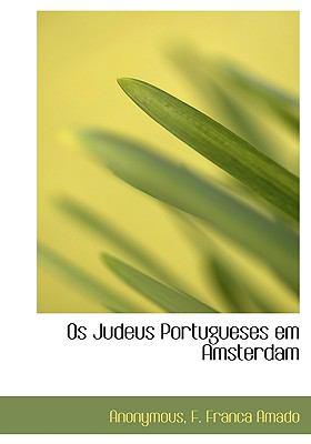OS Judeus Portugueses Em Amsterdam 9781140451303