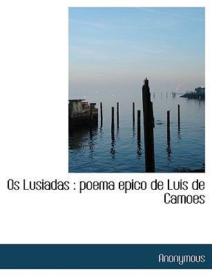 OS Lusiadas: Poema Epico de Luis de Camoes 9781140345626