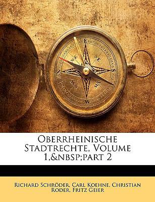 Oberrheinische Stadtrechte, Volume 1, Part 2 9781143397288