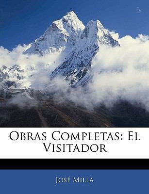 Obras Completas: El Visitador 9781143291302