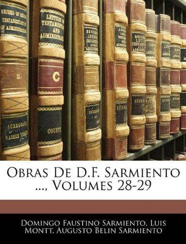 Obras de D.F. Sarmiento ..., Volumes 28-29