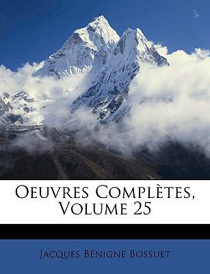 Oeuvres Compltes, Volume 25