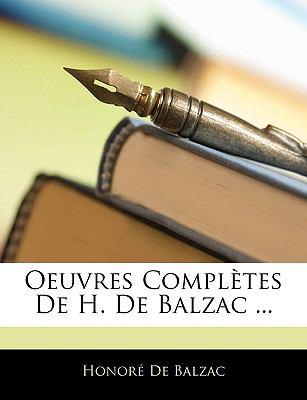 Oeuvres Completes de H. de Balzac ... 9781143349133