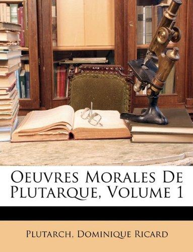 Oeuvres Morales de Plutarque, Volume 1