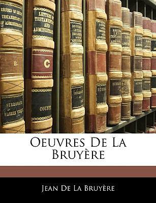 Oeuvres de La Bruyere 9781143263507